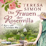 Cover-Bild zu Simon, Teresa: Die Frauen der Rosenvilla (Audio Download)
