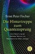Cover-Bild zu Fischer, Ernst Peter: Die Hintertreppe zum Quantensprung
