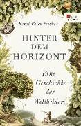 Cover-Bild zu Fischer, Ernst Peter: Hinter dem Horizont (eBook)