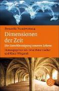 Cover-Bild zu Fischer, Ernst Peter (Hrsg.): Dimensionen der Zeit (eBook)