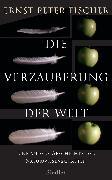 Cover-Bild zu Fischer, Ernst Peter: Die Verzauberung der Welt (eBook)
