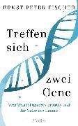 Cover-Bild zu Fischer, Ernst Peter: Treffen sich zwei Gene (eBook)