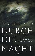 Cover-Bild zu Fischer, Ernst Peter: Durch die Nacht (eBook)