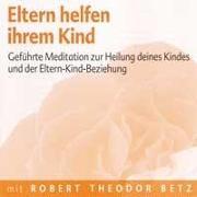 Cover-Bild zu Betz, Robert Theodor: Eltern helfen ihrem Kind