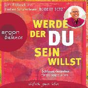 Cover-Bild zu Betz, Robert: Werde, der du sein willst (Audio Download)