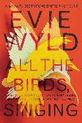 Cover-Bild zu Wyld, Evie: All the Birds, Singing (eBook)