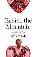 Cover-Bild zu Wyld, Evie: Behind the Mountain (eBook)