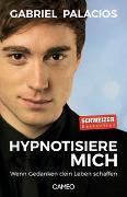 Cover-Bild zu Palacios, Gabriel: Hypnotisiere mich