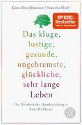 Cover-Bild zu Brinkbäumer, Klaus: Das kluge, lustige, gesunde, ungebremste, glückliche, sehr lange Leben