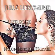 Cover-Bild zu Lesbische Ballett Mädchen <pipe> Mit Laura Ballet <pipe> Nylon Fetisch Hörspiele (Audio Download) von Liebesmund, Julia