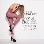 Cover-Bild zu Sex & Erotik 2 <pipe> Podcast über mein Sexleben (Audio Download) von Liebesmund, Julia