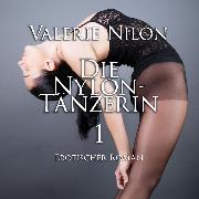 Cover-Bild zu Die Nylon-Tänzerin 1 <pipe> Erotischer Roman (Audio Download) von Nilon, Valerie