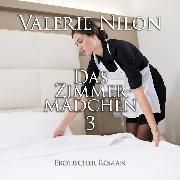 Cover-Bild zu Das Zimmermädchen 3 <pipe> Erotischer Roman (Audio Download) von Nilon, Valerie