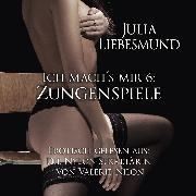 Cover-Bild zu Ich Mach's Mir 6: Zungenspiele (Audio Download) von Nilon, Valerie