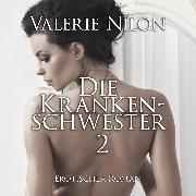 Cover-Bild zu Die Krankenschwester 2 <pipe> Erotischer Roman (Audio Download) von Nilon, Valerie