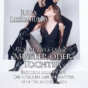 Cover-Bild zu Ich Mach's Dir 2: Mutter oder Tochter (Audio Download) von Lamia, Eva Maria