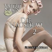 Cover-Bild zu Die Hausfrau 2 <pipe> Erotischer Roman (Audio Download) von Nilon, Valerie