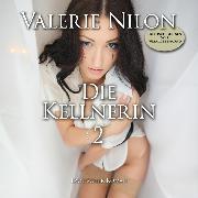 Cover-Bild zu Die Kellnerin 2 <pipe> Erotischer Roman (Audio Download) von Nilon, Valerie