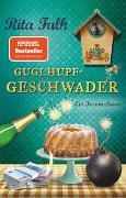 Cover-Bild zu Falk, Rita: Guglhupfgeschwader