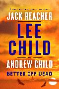Cover-Bild zu Child, Lee: Better Off Dead