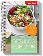 Cover-Bild zu Bossi, Betty: Zum Abnehmen Gesund & schlank - 30-Minuten-Rezepte