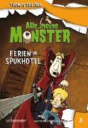 Cover-Bild zu Brezina, Thomas: Alle meine Monster - Ferien im Spukhotel