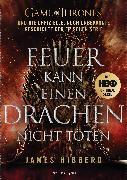 Cover-Bild zu Hibberd, James: Feuer kann einen Drachen nicht töten (eBook)