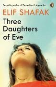 Cover-Bild zu Shafak, Elif: Three Daughters of Eve (eBook)