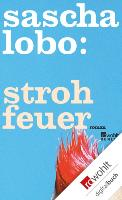 Cover-Bild zu Lobo, Sascha: Strohfeuer (eBook)