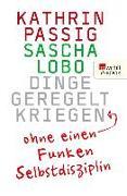 Cover-Bild zu Lobo, Sascha: Dinge geregelt kriegen - ohne einen Funken Selbstdisziplin (eBook)