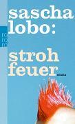 Cover-Bild zu Lobo, Sascha: Strohfeuer