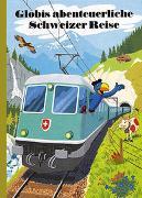 Cover-Bild zu Strebel, Guido: Globis abenteuerliche Schweizer Reise