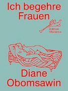 Cover-Bild zu Obomsawin, Diane: Ich begehre Frauen