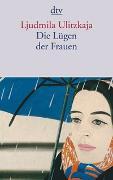 Cover-Bild zu Ulitzkaja, Ljudmila: Die Lügen der Frauen
