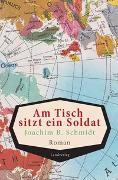 Cover-Bild zu Schmidt, Joachim B.: Am Tisch sitzt ein Soldat