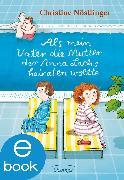 Cover-Bild zu Nöstlinger, Christine: Als mein Vater die Mutter der Anna Lachs heiraten wollte (eBook)