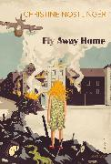 Cover-Bild zu Nostlinger, Christine: Fly Away Home (eBook)