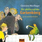 Cover-Bild zu Nöstlinger, Christine: Wir pfeifen auf den Gurkenkönig (Audio Download)