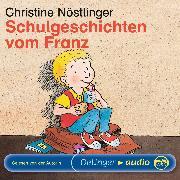 Cover-Bild zu Nöstlinger, Christine: Schulgeschichten vom Franz (Audio Download)