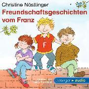 Cover-Bild zu Nöstlinger, Christine: Freundschaftsgeschichten vom Franz (Audio Download)
