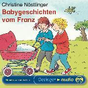 Cover-Bild zu Nöstlinger, Christine: Babygeschichten vom Franz (Audio Download)