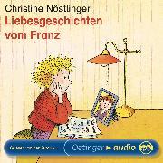 Cover-Bild zu Nöstlinger, Christine: Liebesgeschichten vom Franz (Audio Download)
