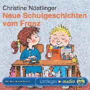 Cover-Bild zu Nöstlinger, Christine: Neue Schulgeschichten vom Franz (Audio Download)