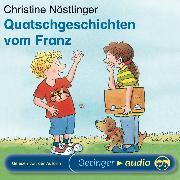 Cover-Bild zu Nöstlinger, Christine: Quatschgeschichten vom Franz (Audio Download)