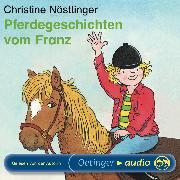 Cover-Bild zu Nöstlinger, Christine: Pferdegeschichten vom Franz (Audio Download)