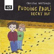 Cover-Bild zu Nöstlinger, Christine: Pudding Pauli deckt auf (Audio Download)