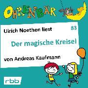 Cover-Bild zu Kaufmann, Andreas: Ohrenbär - eine OHRENBÄR Geschichte, 8, Folge 83: Der magische Kreisel (Hörbuch mit Musik) (Audio Download)