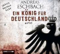Cover-Bild zu Eschbach, Andreas: Ein König für Deutschland