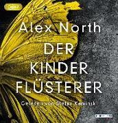 Cover-Bild zu North, Alex: Der Kinderflüsterer
