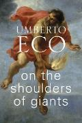 Cover-Bild zu Eco, Umberto: On the Shoulders of Giants (eBook)